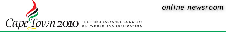 ONLINE NEWSROOM:  Cape Town 2010, the Third Lausanne Congress on World Evangelism