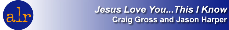 "MEDIA INFORMATION:  'Jesus Loves You...This I Know"" by Craig Gross and Jason Harper"