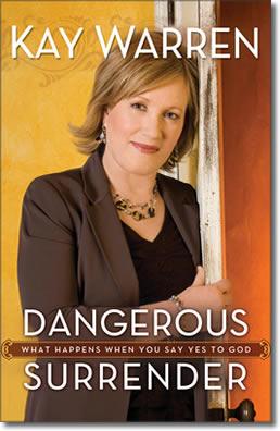 """Kay Warren, """"Dangerous Surrender"""""""